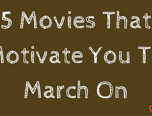 5 Movies That Motivate You To March On