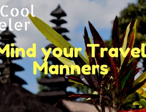 Mind your travel manners. Be a cool traveler